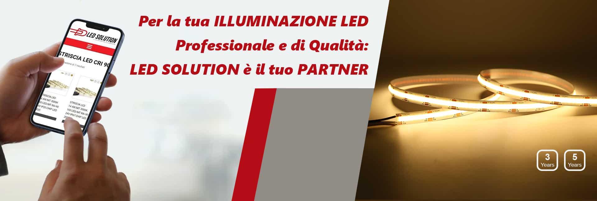 Per la tua ILLUMINAZIONE LED Professionale e di Qualità: LED SOLUTION è il tuo PARTNER
